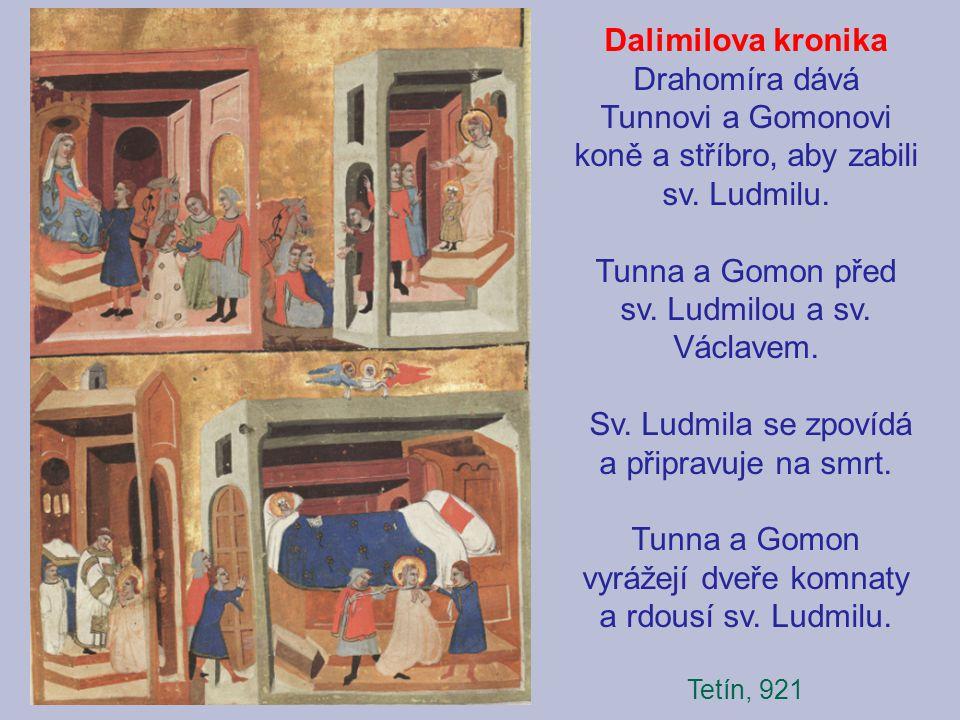 Tunna a Gomon před sv. Ludmilou a sv. Václavem.