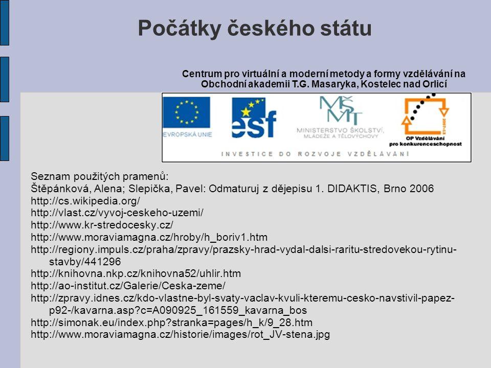 Počátky českého státu Seznam použitých pramenů: