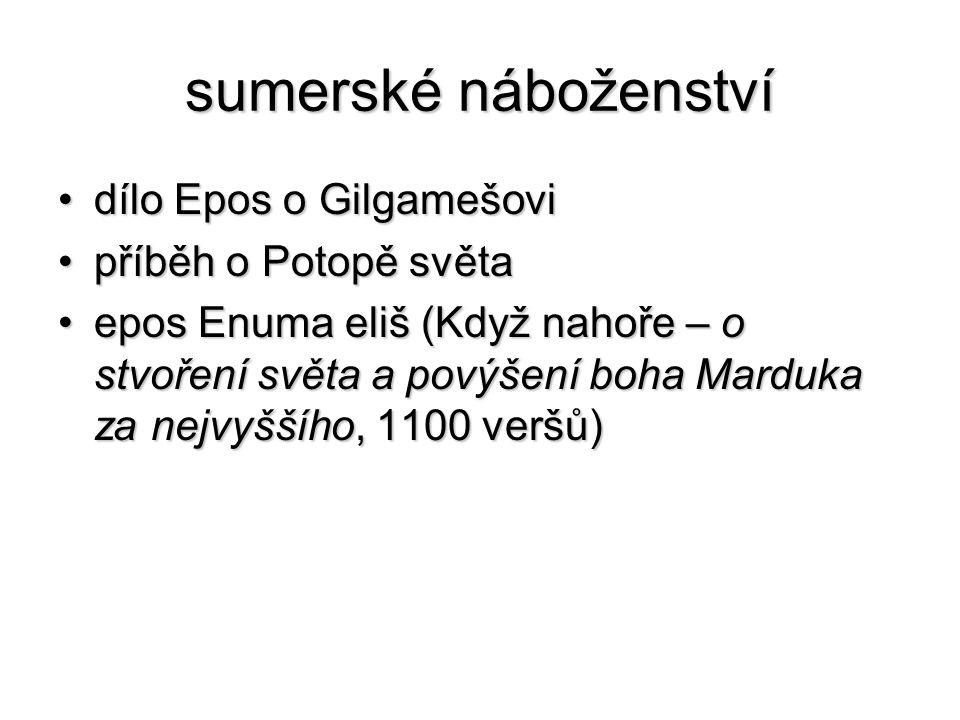 sumerské náboženství dílo Epos o Gilgamešovi příběh o Potopě světa