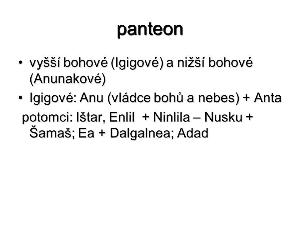 panteon vyšší bohové (Igigové) a nižší bohové (Anunakové)