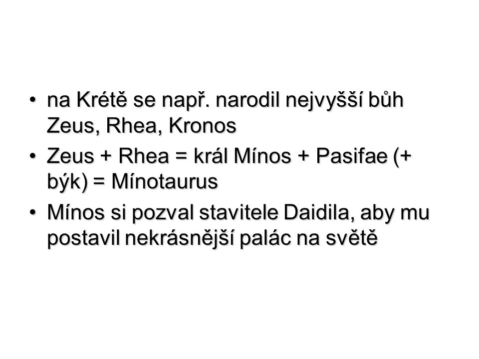 na Krétě se např. narodil nejvyšší bůh Zeus, Rhea, Kronos