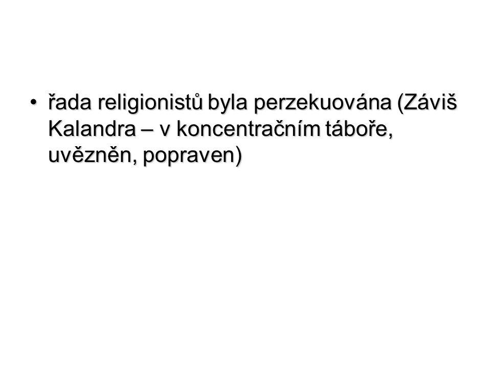 řada religionistů byla perzekuována (Záviš Kalandra – v koncentračním táboře, uvězněn, popraven)