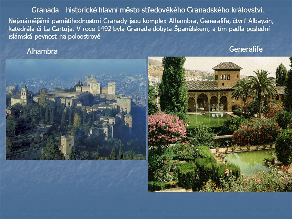 Granada - historické hlavní město středověkého Granadského království.