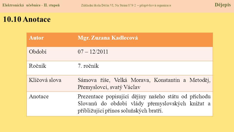 10.10 Anotace Autor Mgr. Zuzana Kadlecová Období 07 – 12/2011 Ročník