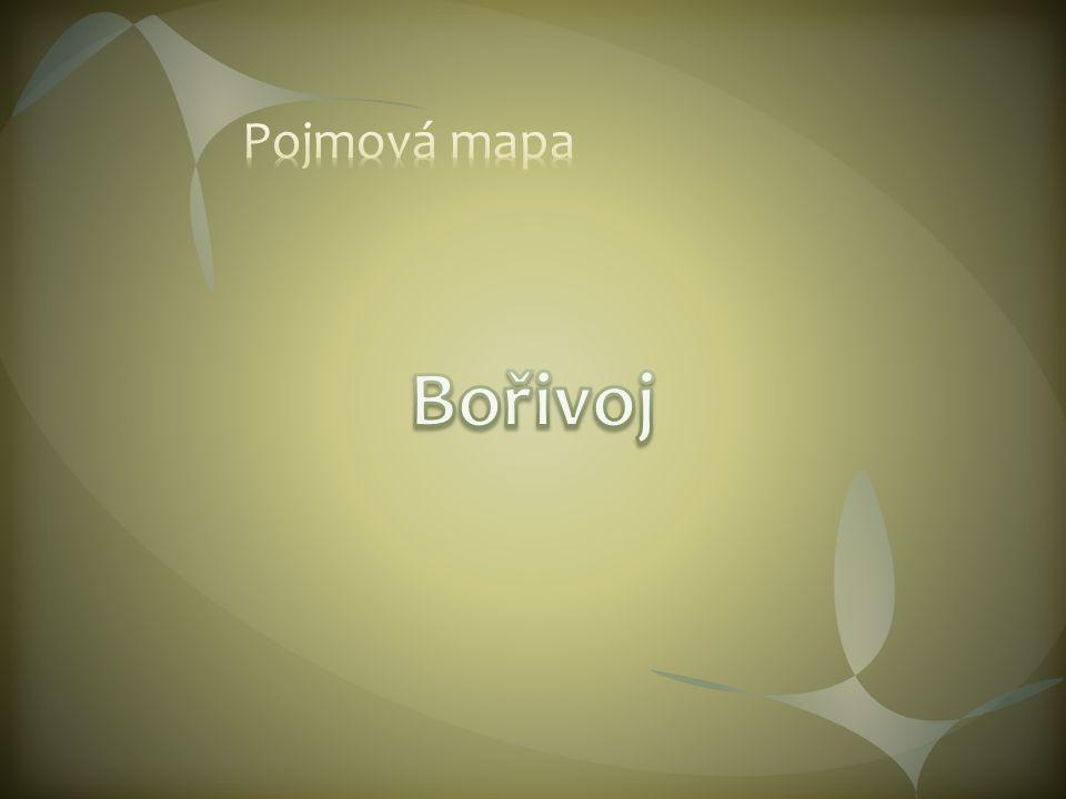 Pojmová mapa Bořivoj