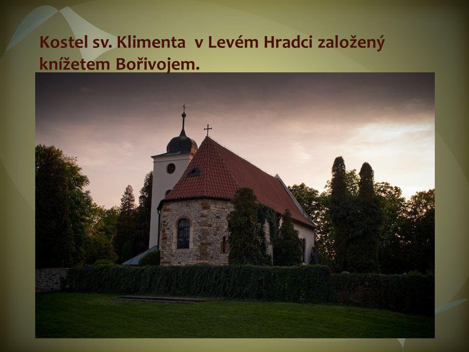Kostel sv. Klimenta v Levém Hradci založený knížetem Bořivojem.