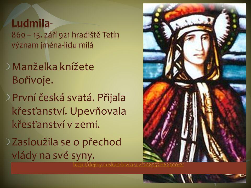 Ludmila- 860 – 15. září 921 hradiště Tetín význam jména-lidu milá