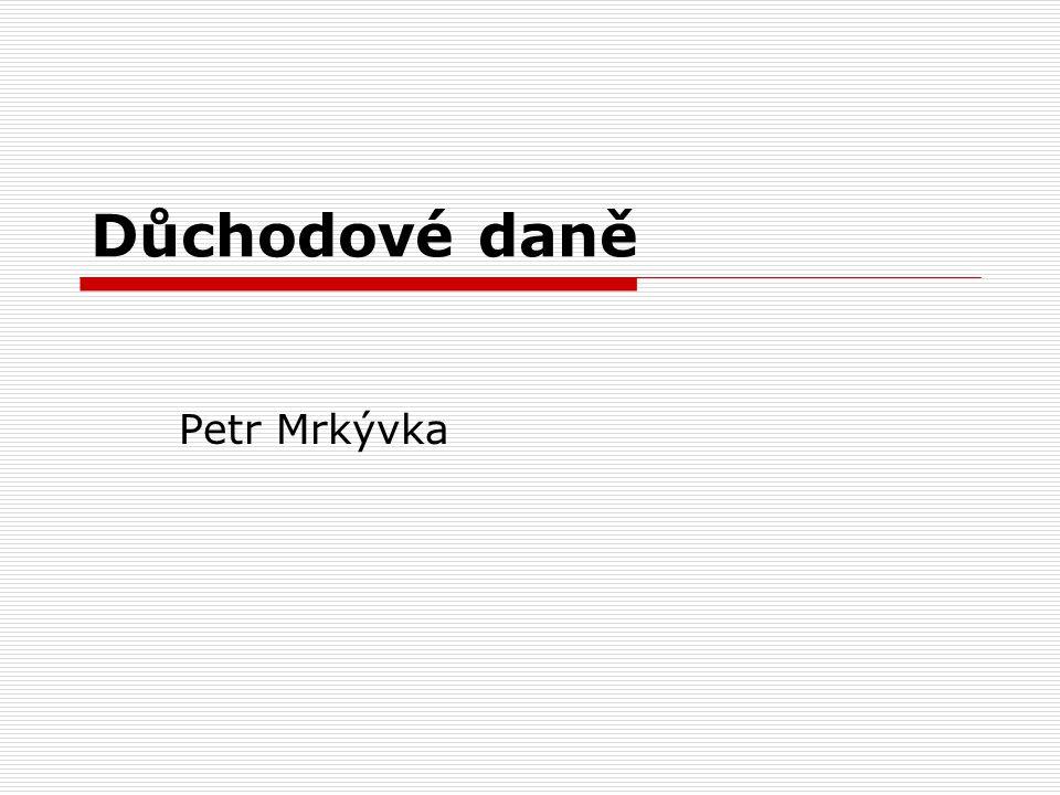 Důchodové daně Petr Mrkývka