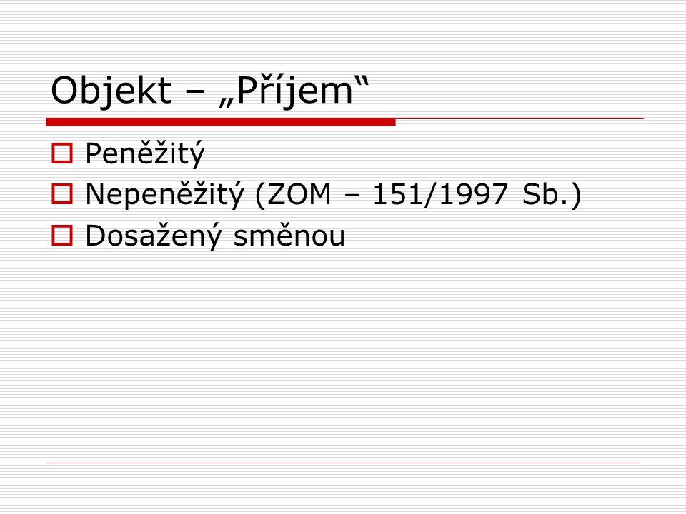 """Objekt – """"Příjem Peněžitý Nepeněžitý (ZOM – 151/1997 Sb.)"""