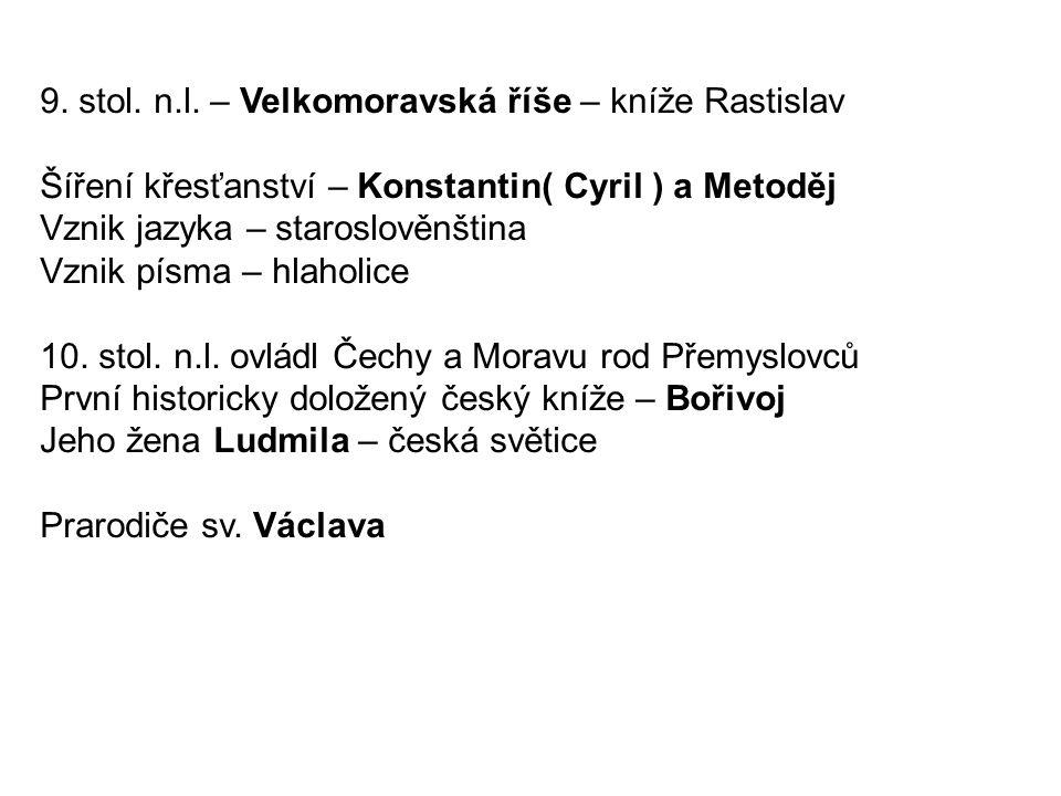 9. stol. n.l. – Velkomoravská říše – kníže Rastislav