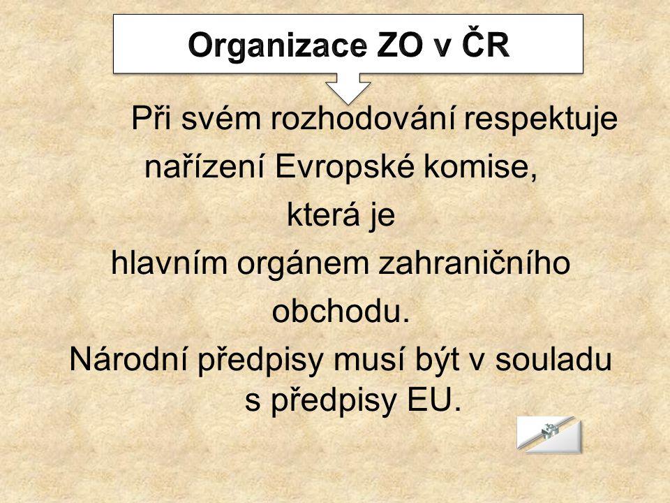 nařízení Evropské komise, která je hlavním orgánem zahraničního