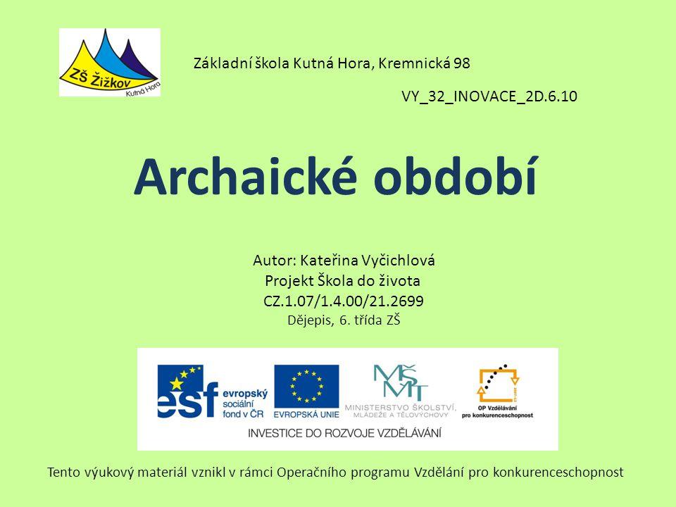 Archaické období Základní škola Kutná Hora, Kremnická 98