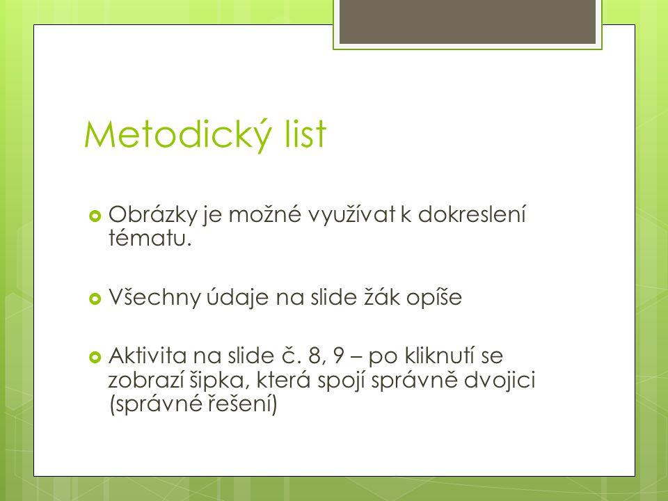 Metodický list Obrázky je možné využívat k dokreslení tématu.