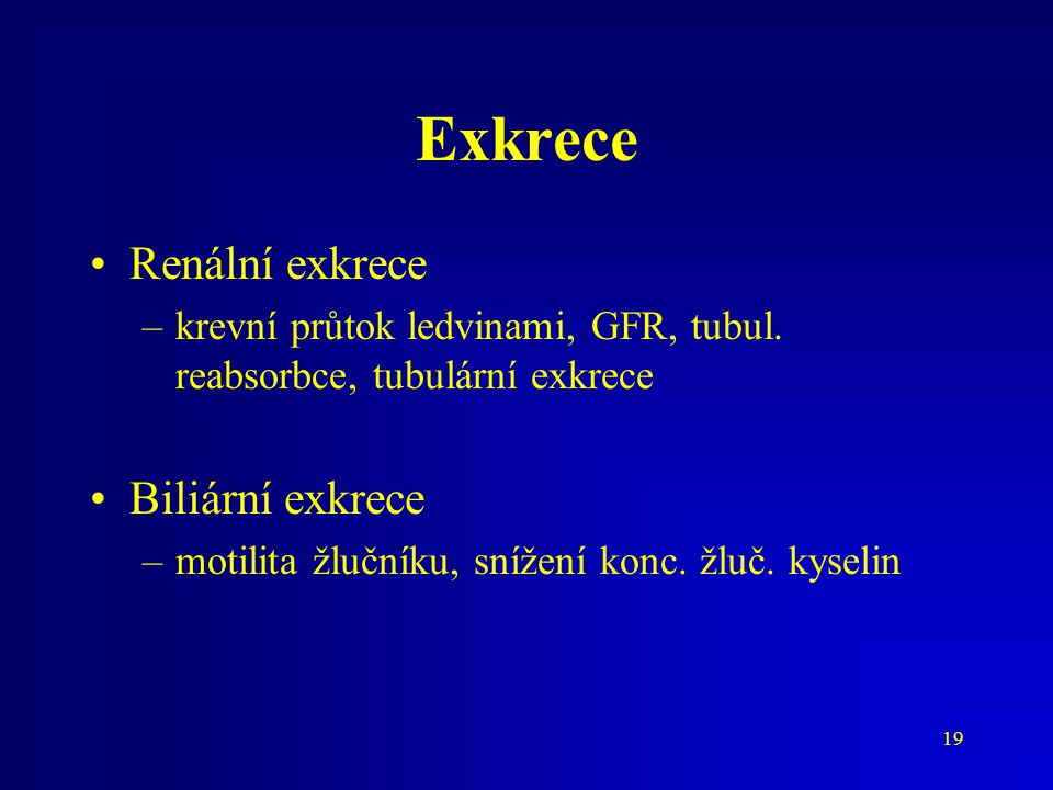 Exkrece Renální exkrece Biliární exkrece