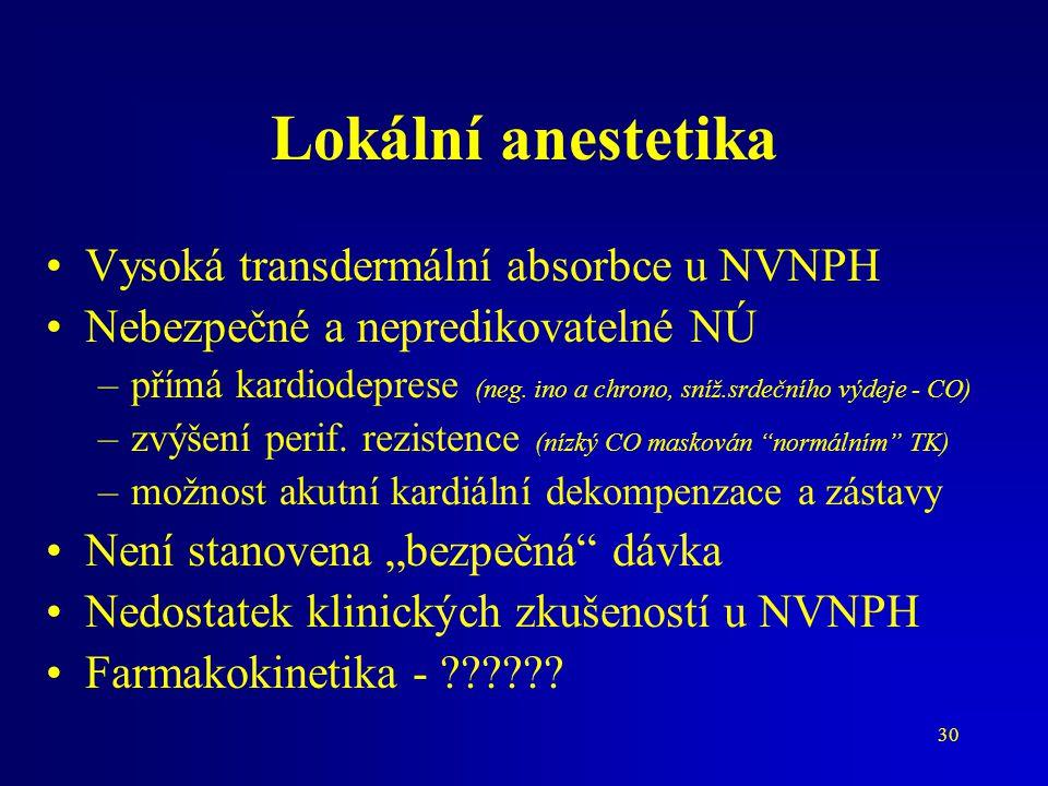 Lokální anestetika Vysoká transdermální absorbce u NVNPH