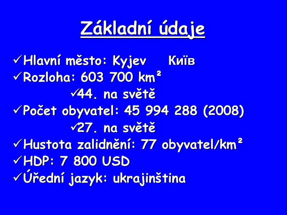 Základní údaje Hlavní město: Kyjev Київ Rozloha: 603 700 km²