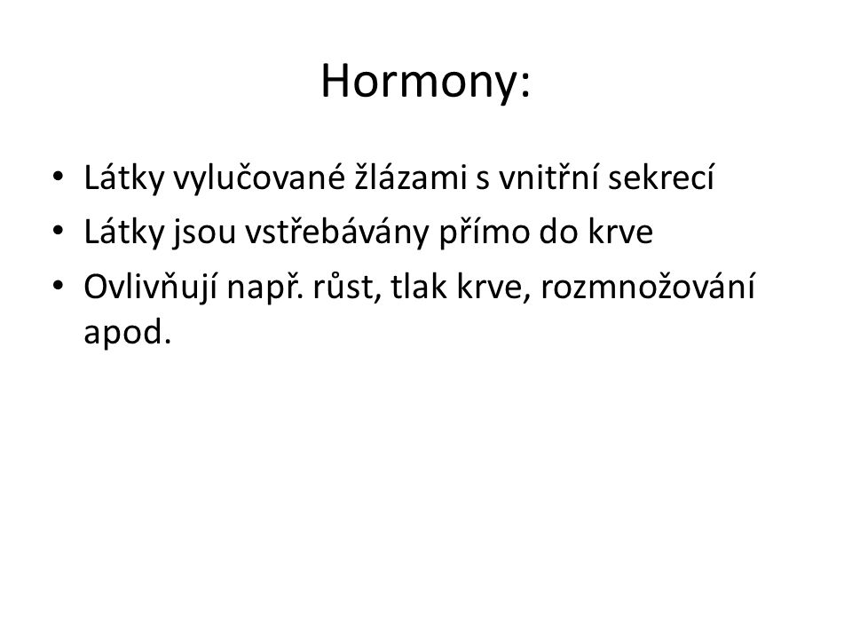 Hormony: Látky vylučované žlázami s vnitřní sekrecí