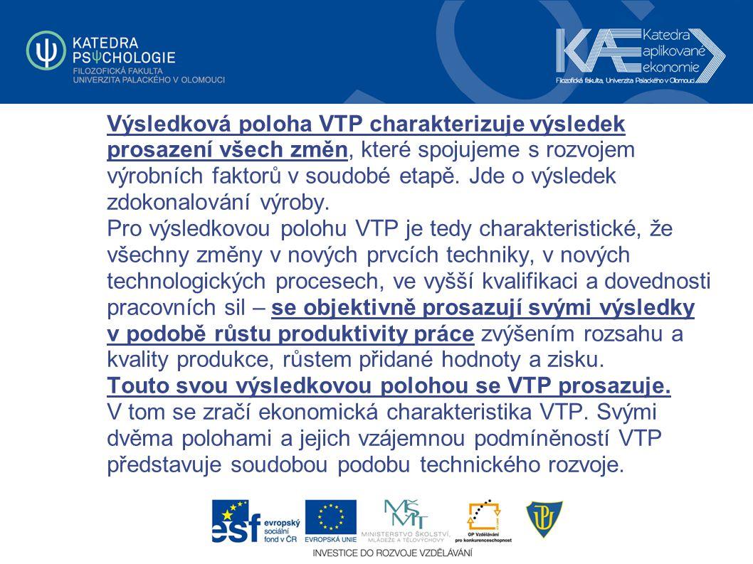 Výsledková poloha VTP charakterizuje výsledek prosazení všech změn, které spojujeme s rozvojem výrobních faktorů v soudobé etapě.