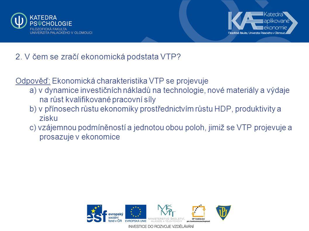 2. V čem se zračí ekonomická podstata VTP