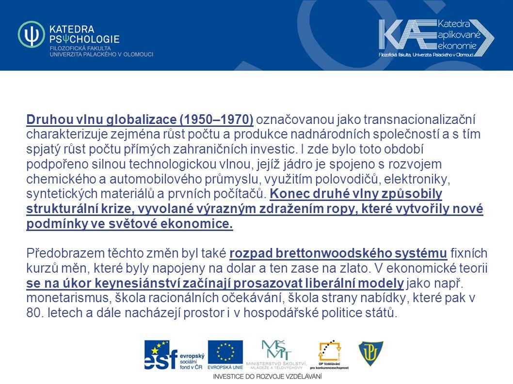 Druhou vlnu globalizace (1950–1970) označovanou jako transnacionalizační charakterizuje zejména růst počtu a produkce nadnárodních společností a s tím spjatý růst počtu přímých zahraničních investic.