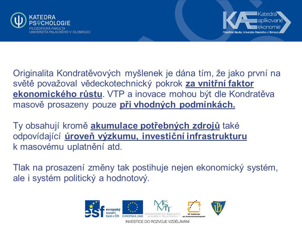 Originalita Kondratěvových myšlenek je dána tím, že jako první na světě považoval vědeckotechnický pokrok za vnitřní faktor ekonomického růstu.