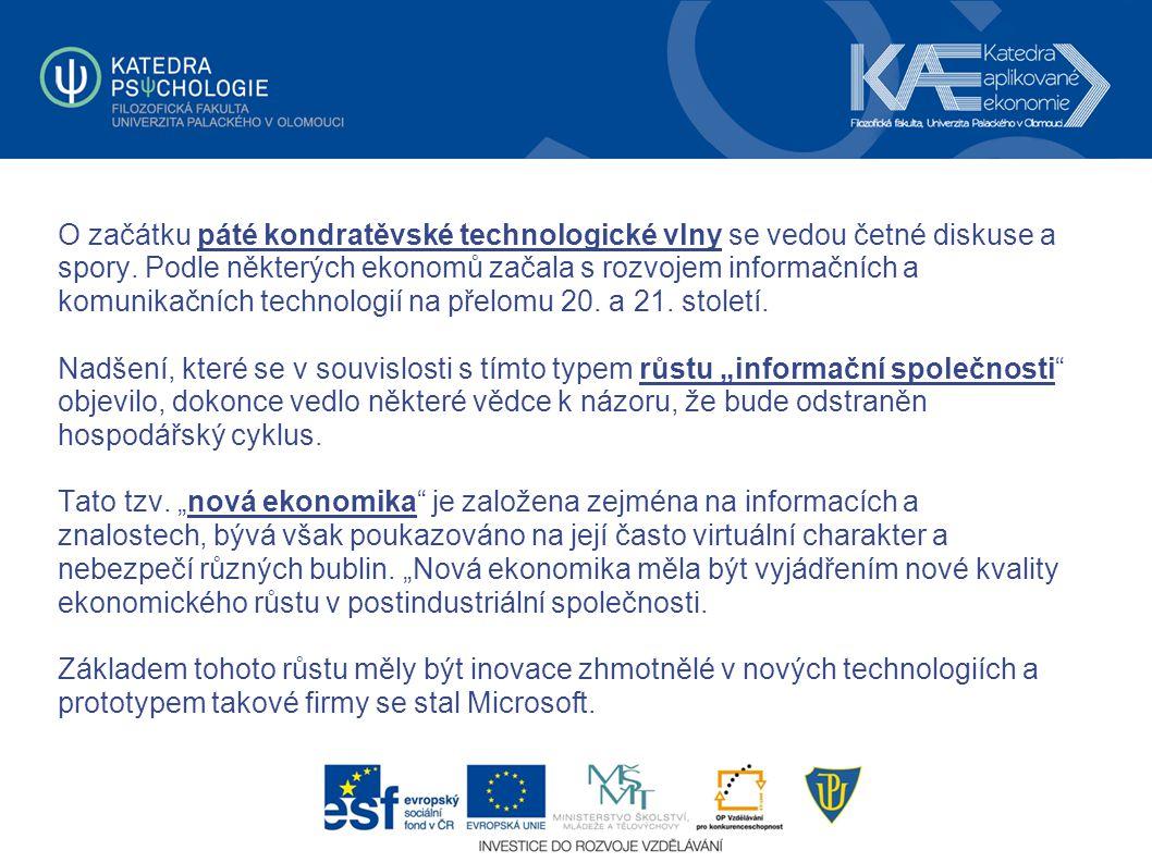 O začátku páté kondratěvské technologické vlny se vedou četné diskuse a spory.