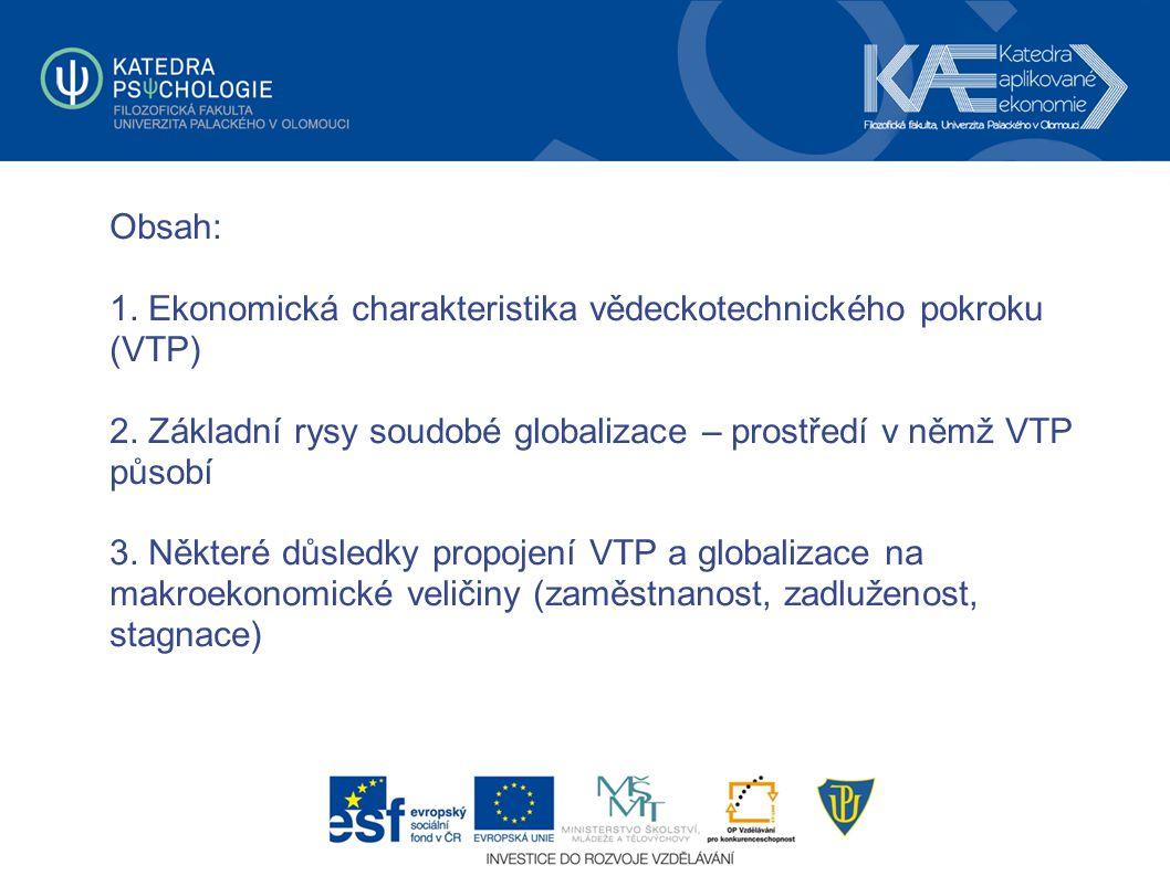 Obsah: 1. Ekonomická charakteristika vědeckotechnického pokroku (VTP) 2.