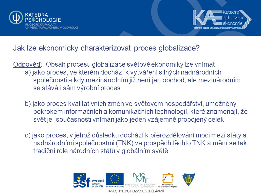 Jak lze ekonomicky charakterizovat proces globalizace