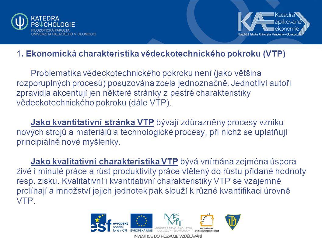 1. Ekonomická charakteristika vědeckotechnického pokroku (VTP)