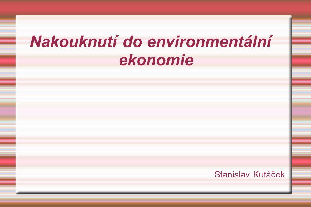Nakouknutí do environmentální ekonomie