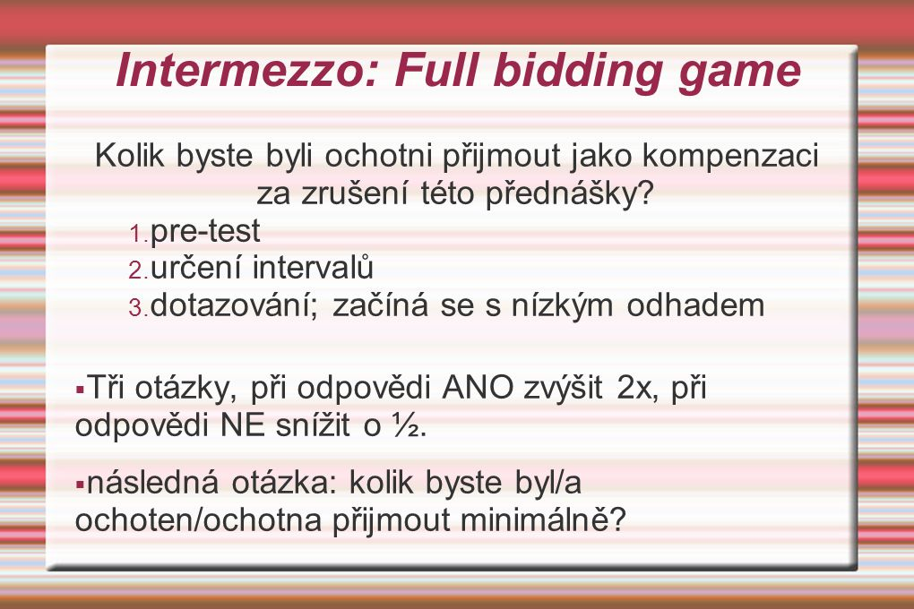 Intermezzo: Full bidding game