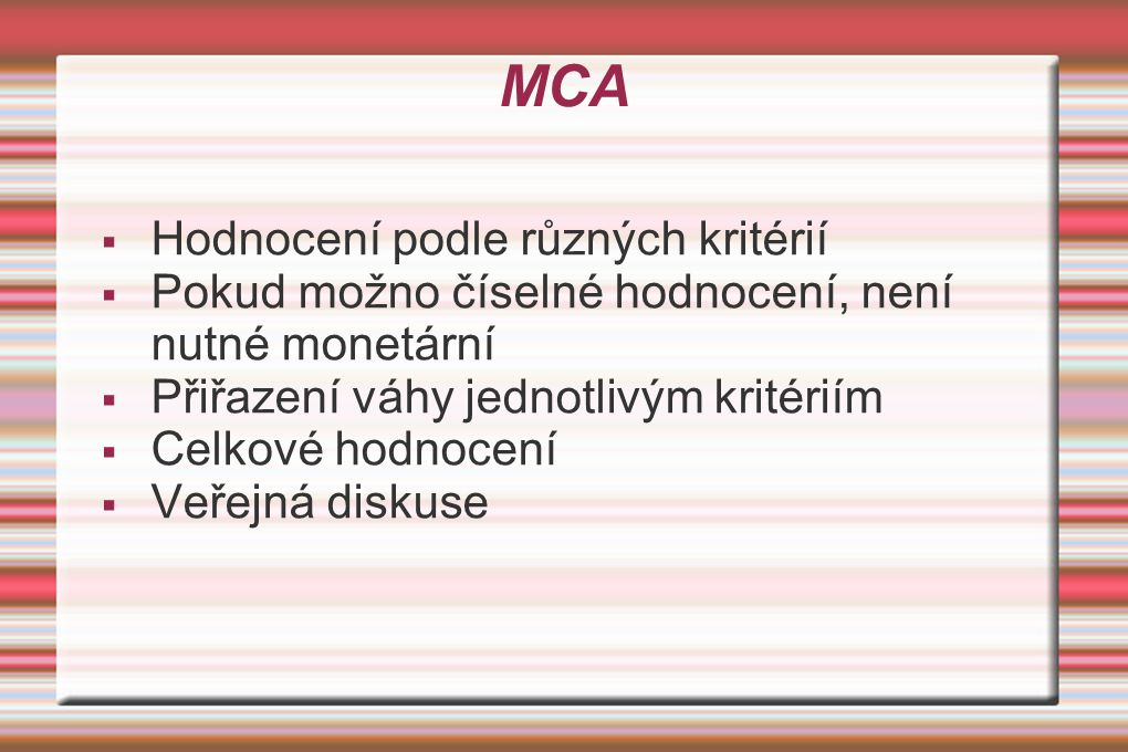 MCA Hodnocení podle různých kritérií
