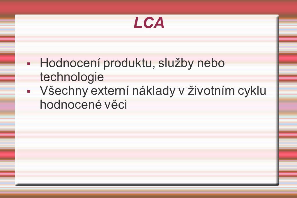 LCA Hodnocení produktu, služby nebo technologie