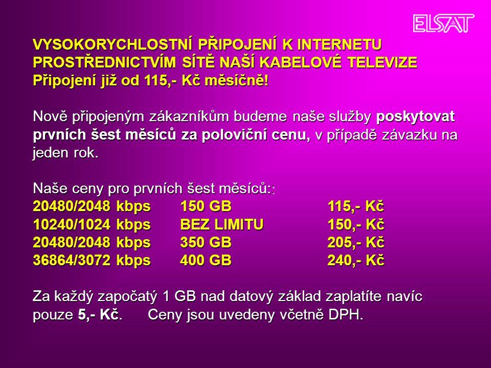 VYSOKORYCHLOSTNÍ PŘIPOJENÍ K INTERNETU PROSTŘEDNICTVÍM SÍTĚ NAŠÍ KABELOVÉ TELEVIZE Připojení již od 115,- Kč měsíčně!