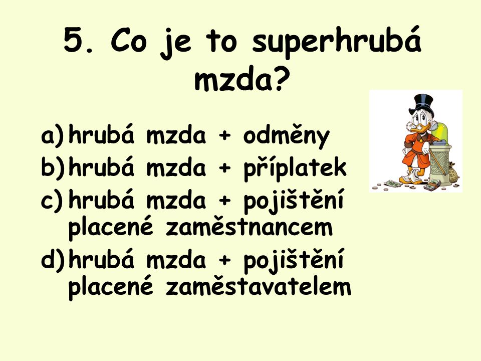 5. Co je to superhrubá mzda