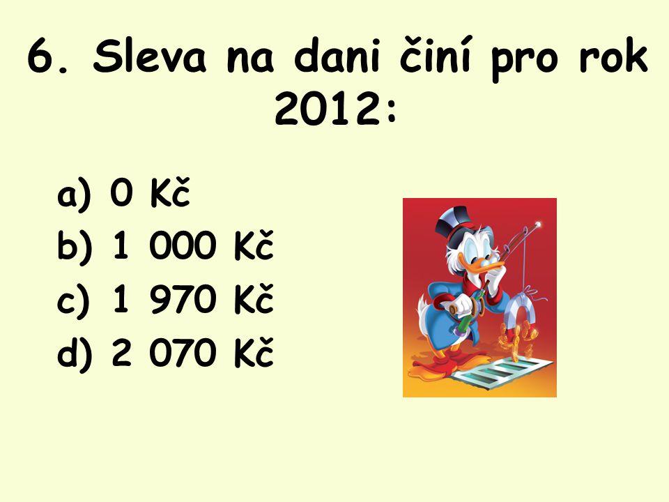 6. Sleva na dani činí pro rok 2012: