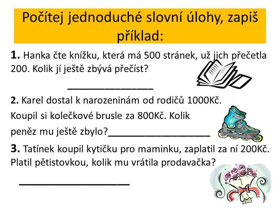 Počítej jednoduché slovní úlohy, zapiš příklad:
