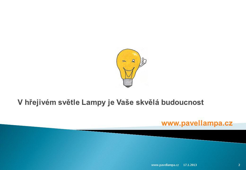 V hřejivém světle Lampy je Vaše skvělá budoucnost www.pavellampa.cz