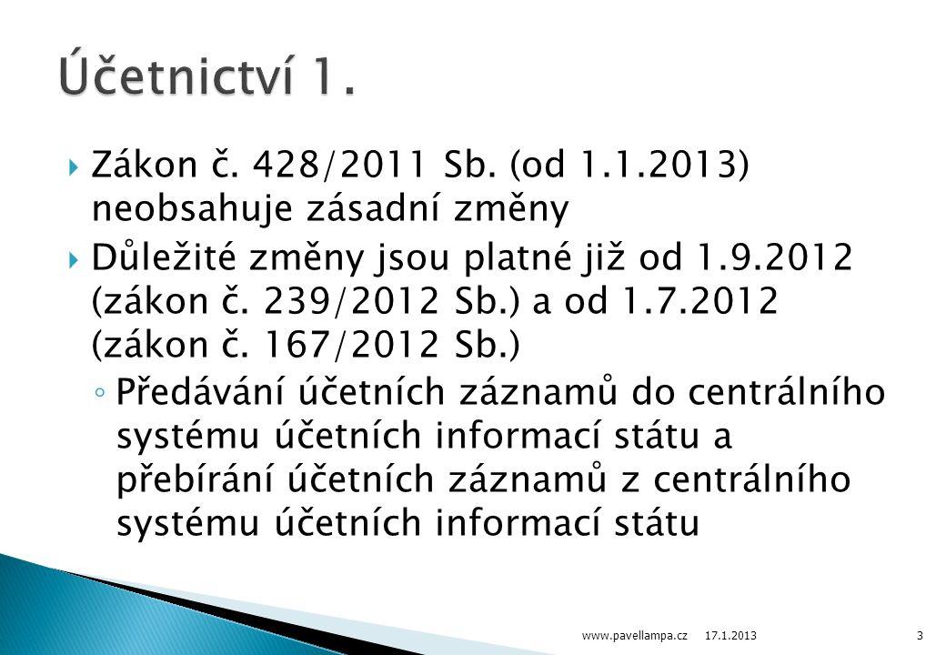 Účetnictví 1. Zákon č. 428/2011 Sb. (od 1.1.2013) neobsahuje zásadní změny.
