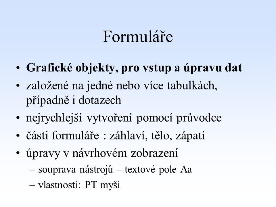 Formuláře Grafické objekty, pro vstup a úpravu dat