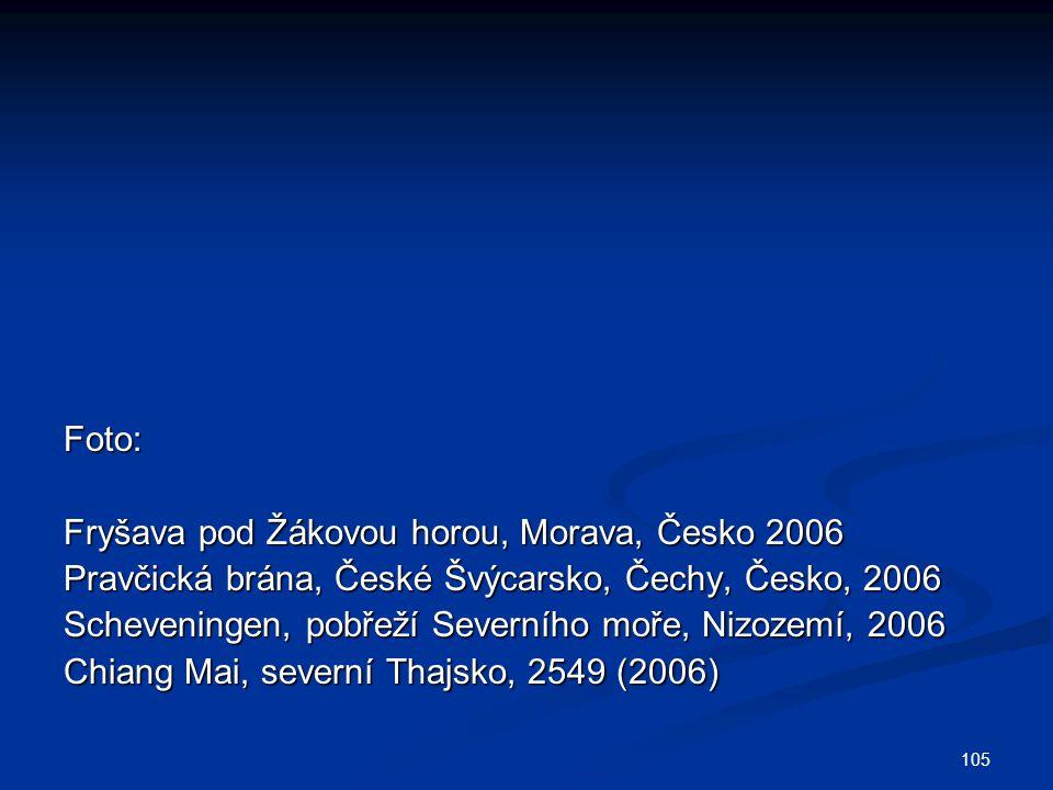 Foto: Fryšava pod Žákovou horou, Morava, Česko 2006. Pravčická brána, České Švýcarsko, Čechy, Česko, 2006.