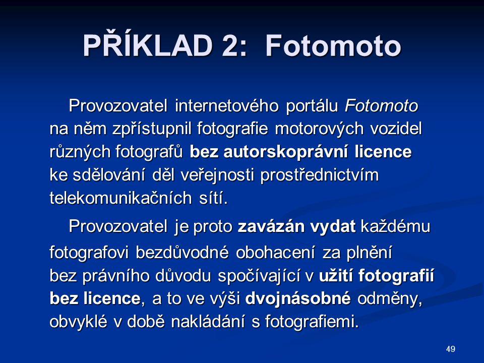 PŘÍKLAD 2: Fotomoto Provozovatel internetového portálu Fotomoto