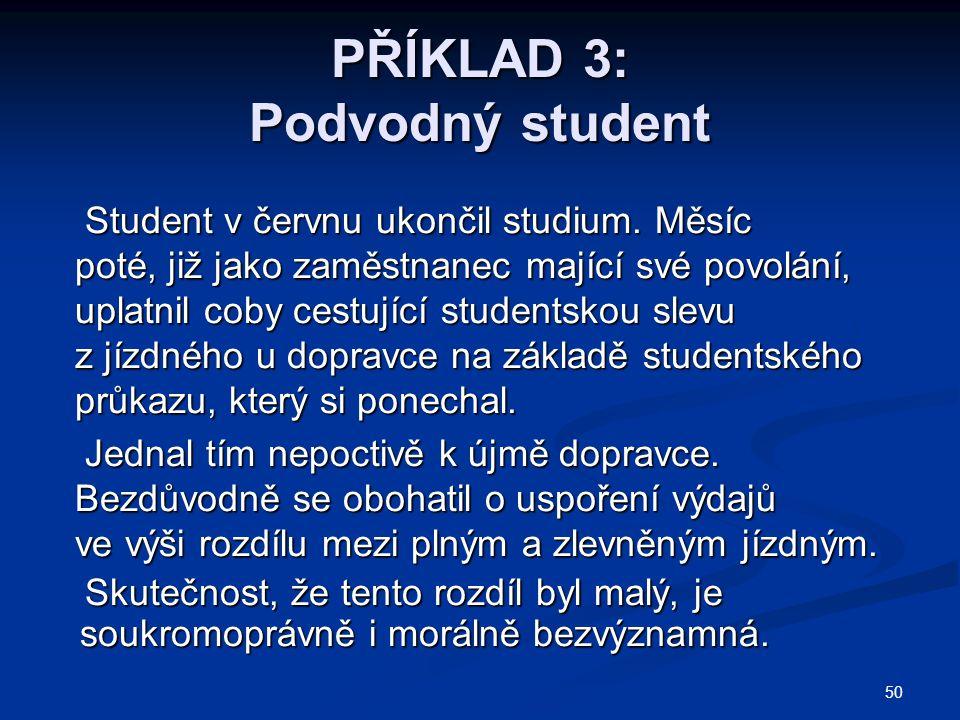 PŘÍKLAD 3: Podvodný student