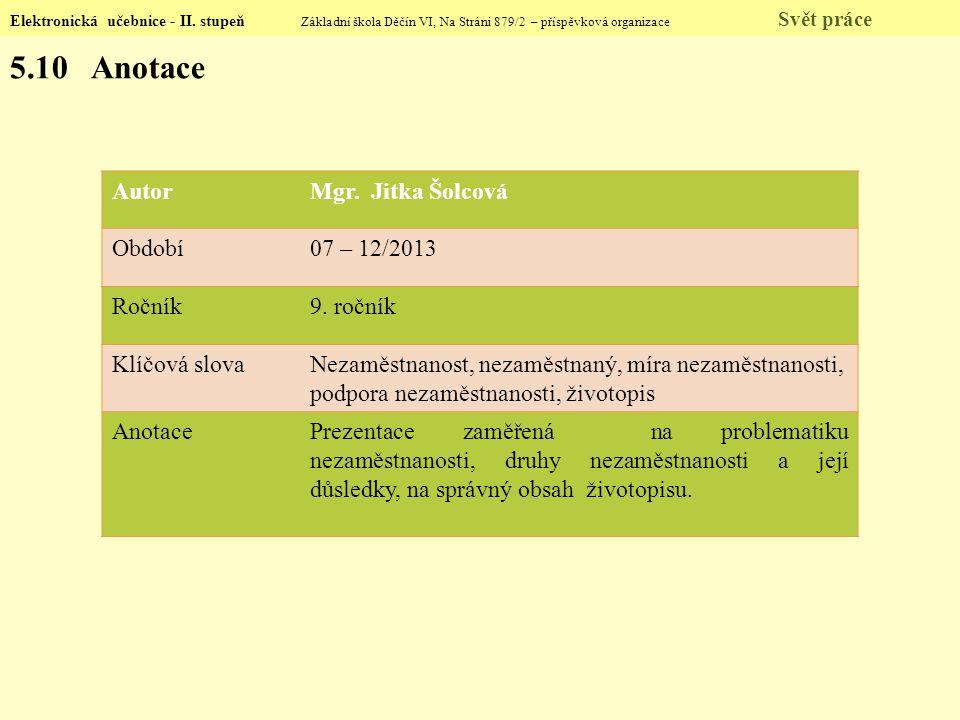 5.10 Anotace Autor Mgr. Jitka Šolcová Období 07 – 12/2013 Ročník