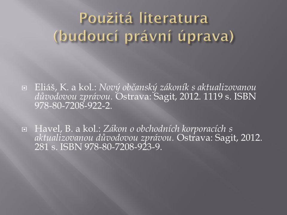 Použitá literatura (budoucí právní úprava)