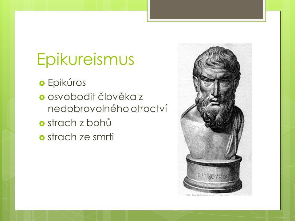 Epikureismus Epikúros osvobodit člověka z nedobrovolného otroctví
