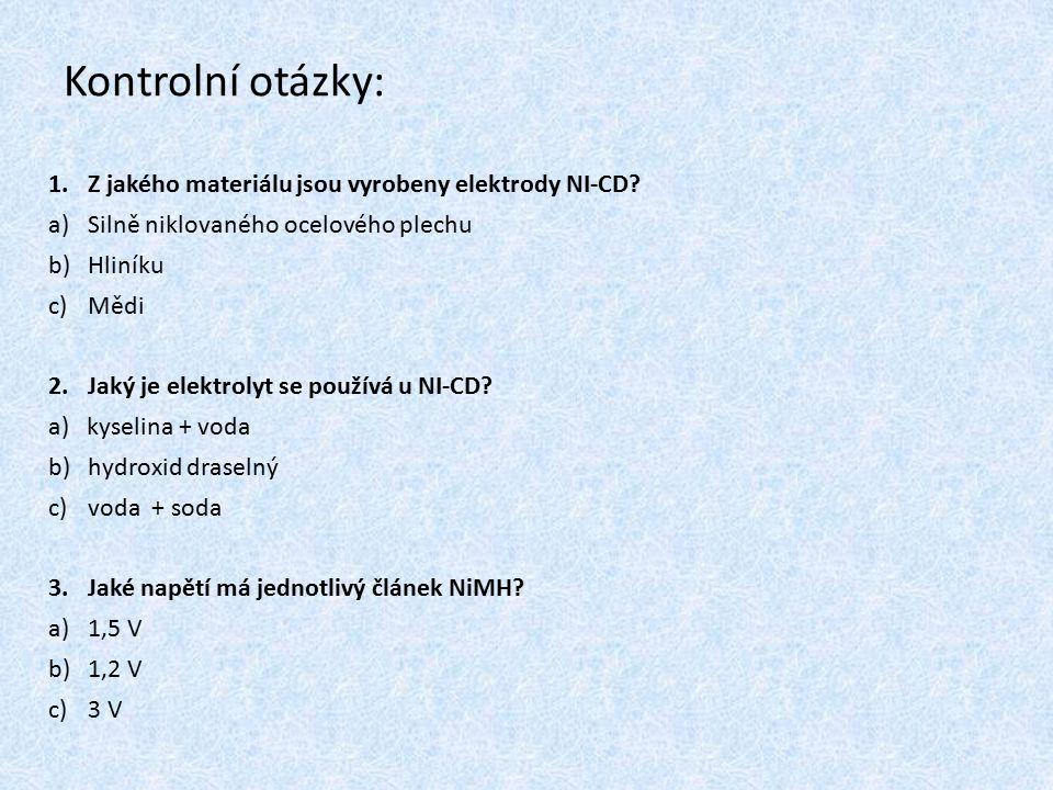 Kontrolní otázky: Z jakého materiálu jsou vyrobeny elektrody NI-CD