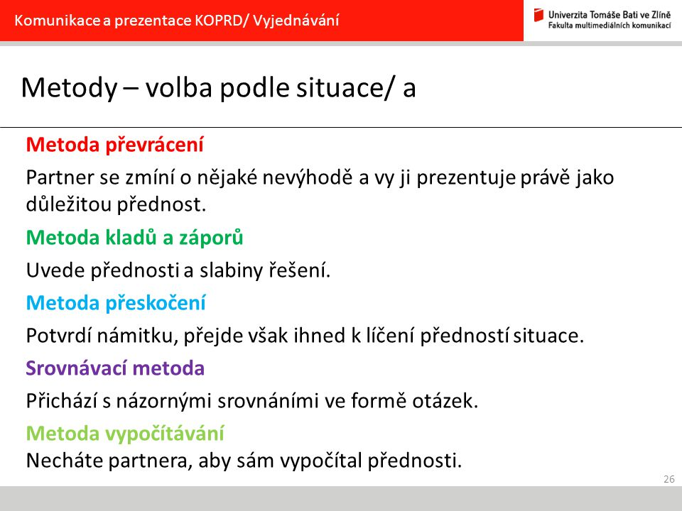 Metody – volba podle situace/ a