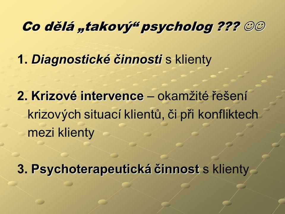 """Co dělá """"takový psycholog """