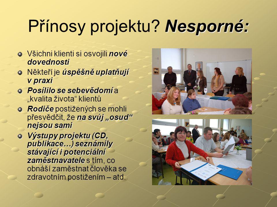 Přínosy projektu Nesporné: